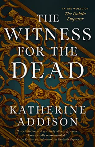 The Witness for the Dead (2021, Tor Books)