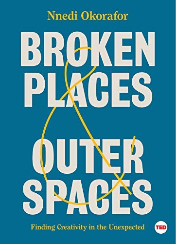 Broken Places & Outer Spaces (hardcover, 2019, Simon & Schuster/ TED)