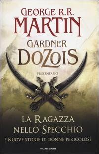 La ragazza nello specchio e nuove storie di donne pericolose (Hardcover, Italian language, 2015, Mondadori)
