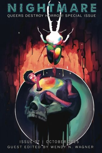 Nightmare Magazine, October 2015 (Queers Destroy Horror! special issue) (Volume 37) (2015, CreateSpace Independent Publishing Platform)
