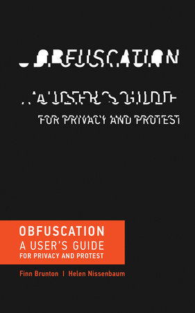 Obfuscation (2015, MIT Press)