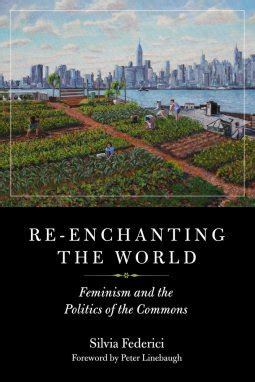 Re-Enchanting the World (2018, PM Press)