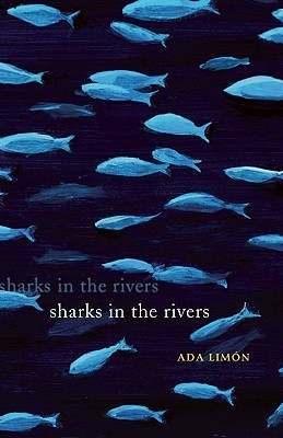 Sharks in the Rivers (2010, Milkweed Editions)