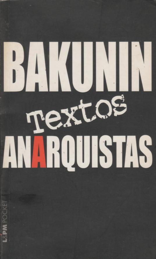 Textos Anarquistas (Portuguese language, 2006, L&PM)